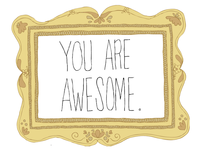 You are awesome by Ali Durfey